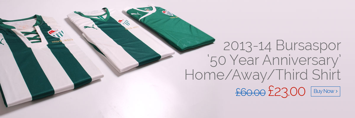 2013-14 Bursaspor '50 Year Anniversary' Home/Away/Third Shirt - Was £60 now £23 - Buy now