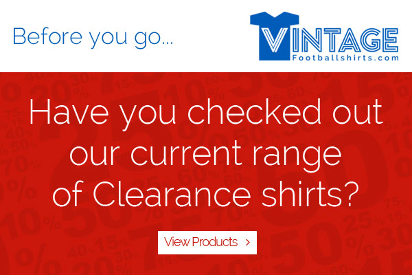 Before you go... Have you checked out our current range of Clearance shirts? View products >